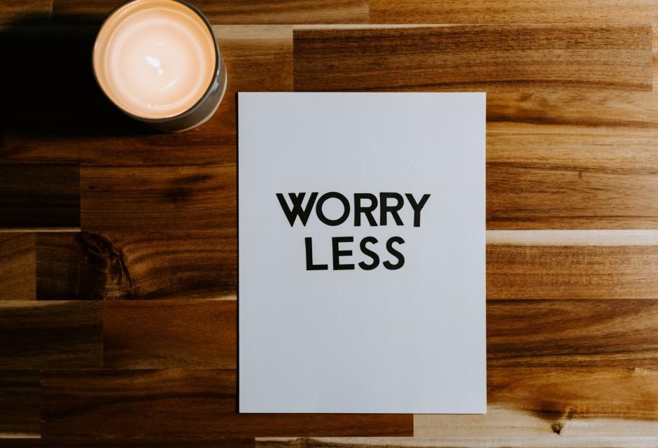 worry less-kelly-sikkema-unsplash
